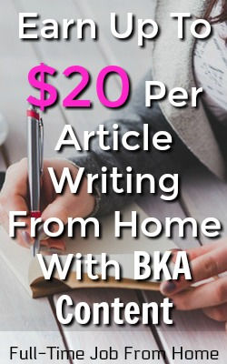 Learn How You Can Work From Home as a Freelance Writer Earning Up To $20 Per Article At BKA Content!