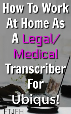 Learn How You Can Work From Home As a Legal or Medical Transcriber For Ubiqus!