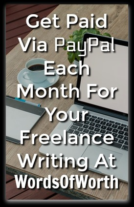 Learn How You Can Get Paid To Freelance Write At Home For Words Of Worth and Get Paid Monthly Directly To Your PayPal Account!