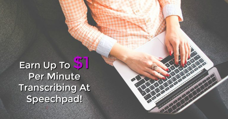Learn How You Can Get Paid Up To $1 Per Audio Minute Transcribing At Home For Speechpad!