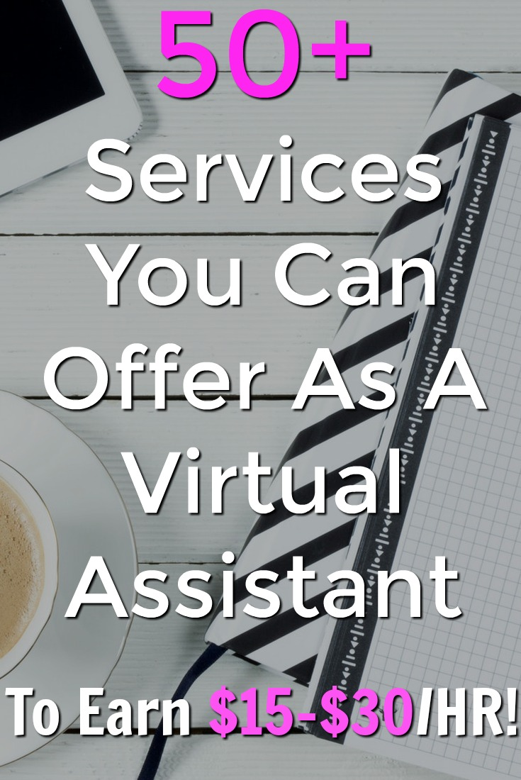 If you're looking to work from home you might be interested in becoming a VA. Make sure to check out this list of over 50 services you can offer as a VA and make $15-$30 an hour!