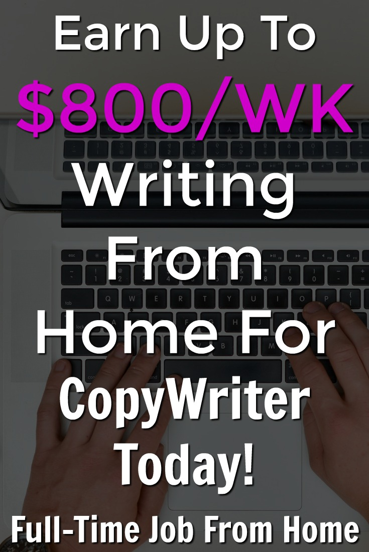 Learn How You Can Work From Home As A Freelance Writer and Make Up To $800 A Week With CopyWriter Today!