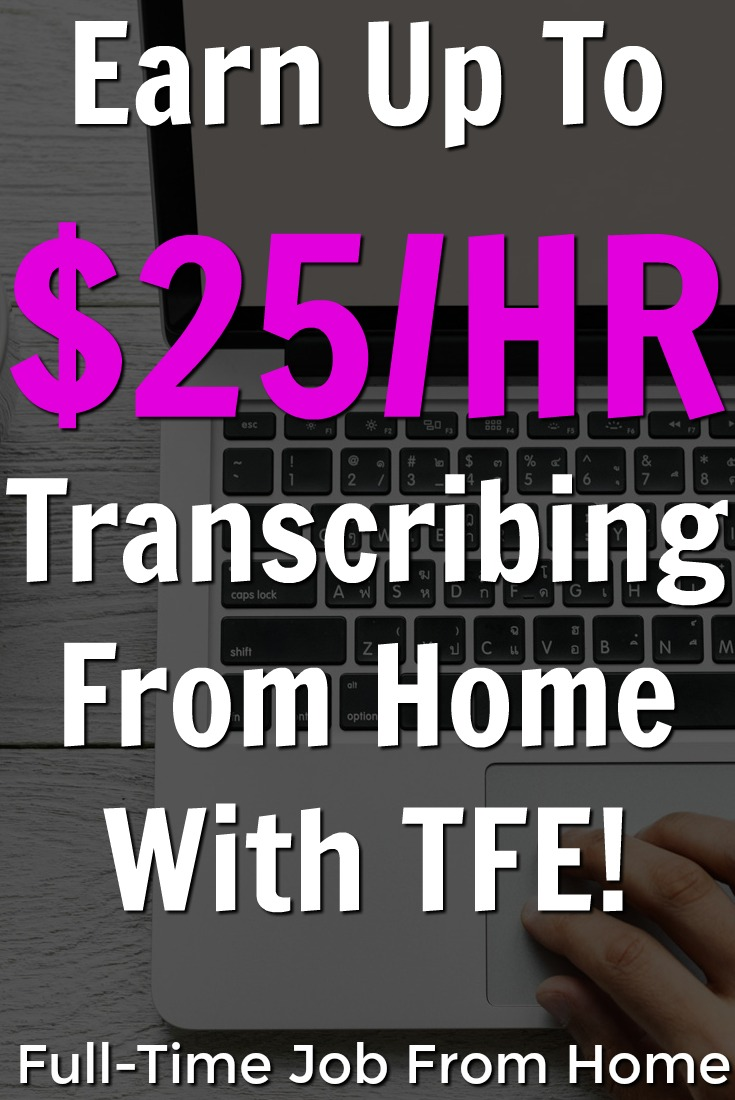 Learn How You Can Work From Home Transcribing and Make Up To $25 HR!