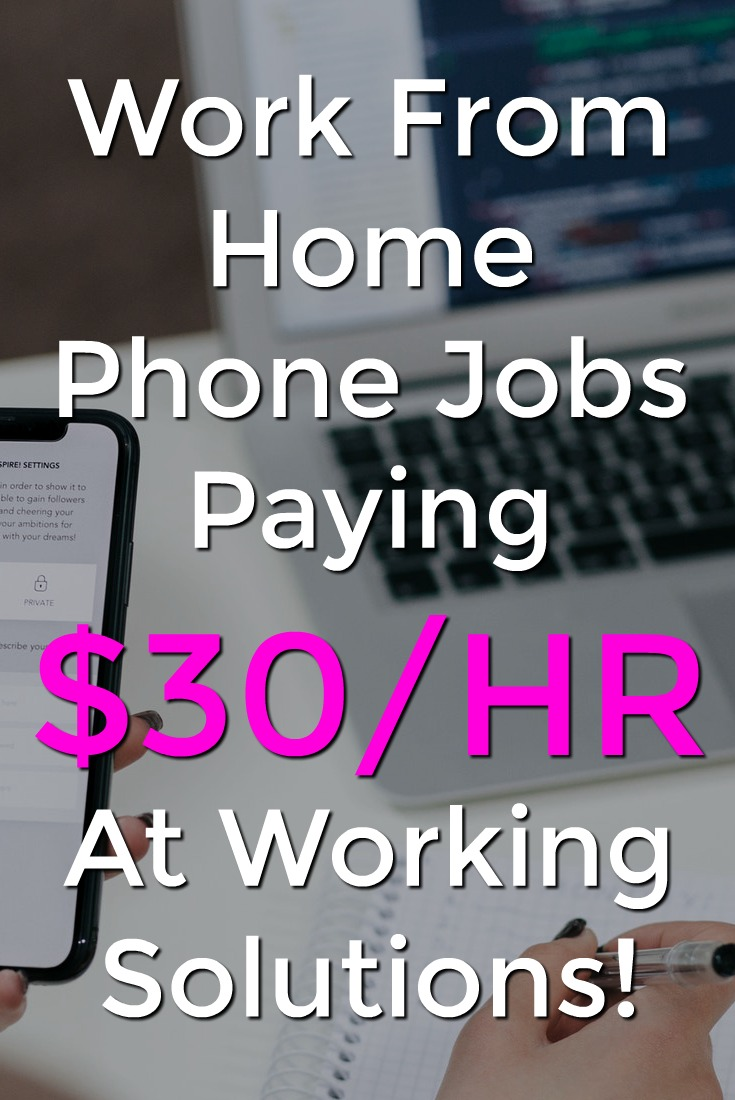 Learn How You Can Earn Up To $30/HR With A Work From Home Phone Job With Working Solutions!