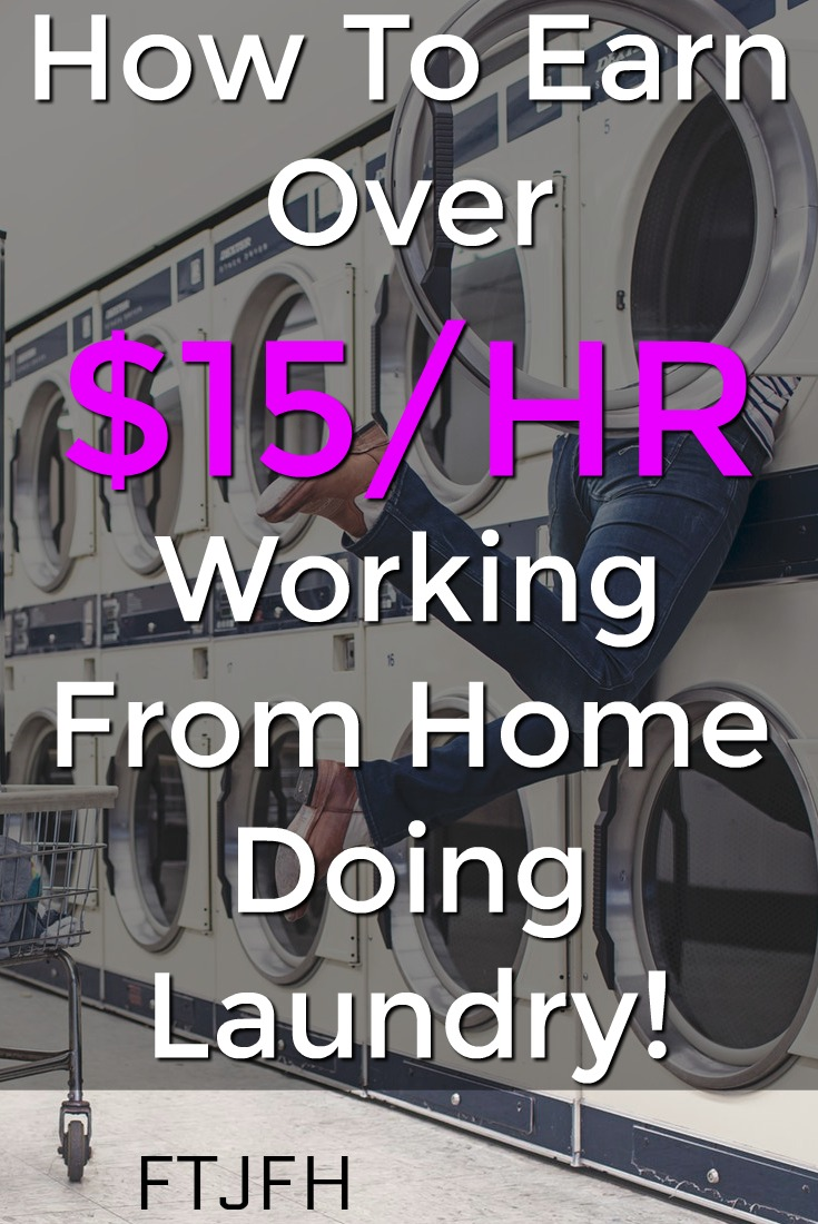 Learn How You Can Earn Over $15 an Hour Doing Laundry In The Comfort Of Your Own Home!