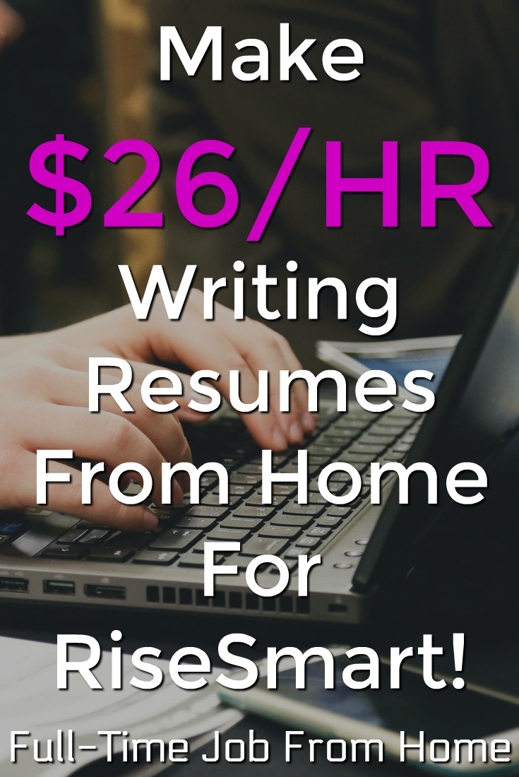 Learn How You Can Make Up To $26 an Hour Writing Resumes From Home For RiseSmart!