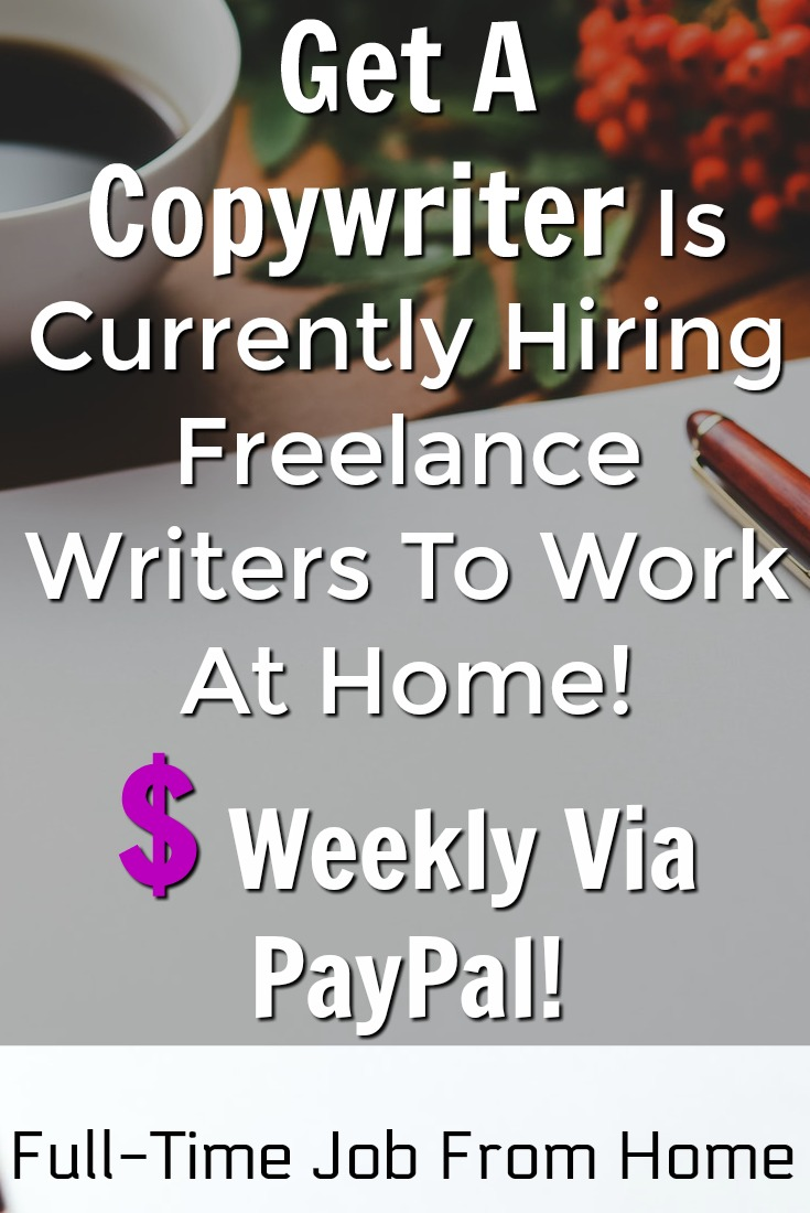 Learn How You Can Work From Home As A Freelance Writer And Get Paid Weekly At Get A Copywriter!