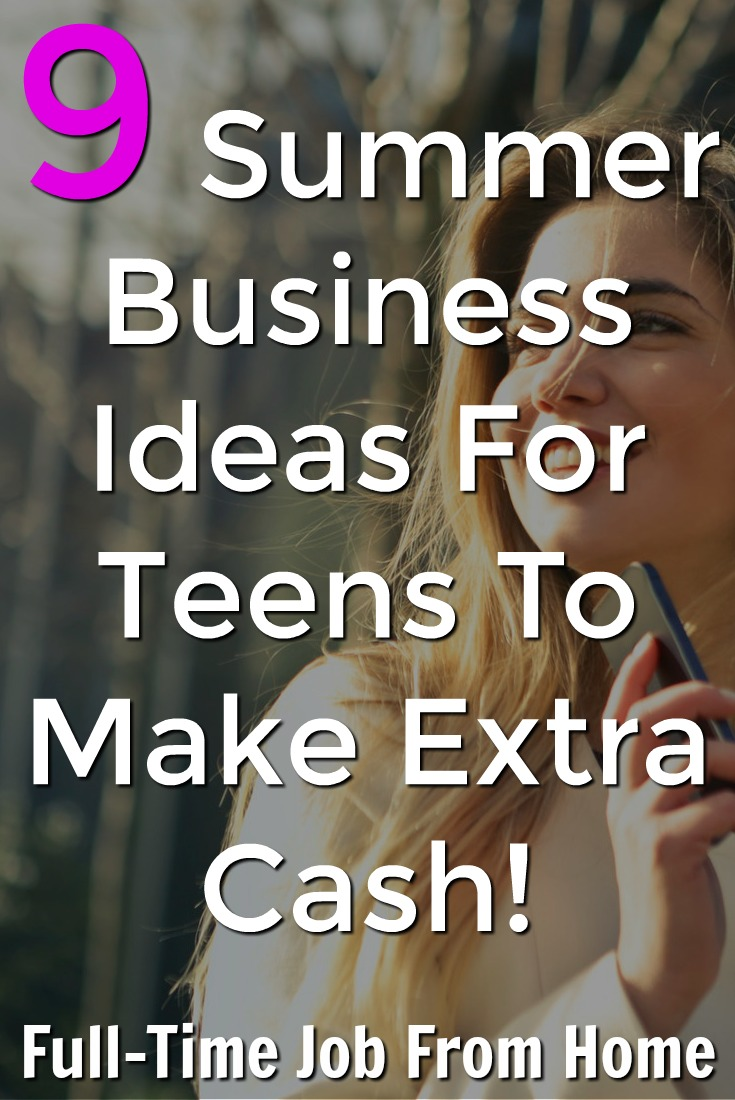 Are you a teen looking to make money this summer? Here're 9 summer business ideas to make you some extra cash!