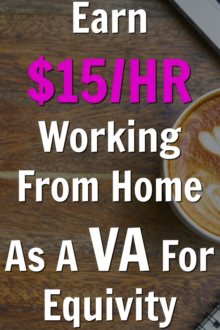 Learn How You Can Make $15 an Hour Working From Home as a Virtual Assistant For Equivity!