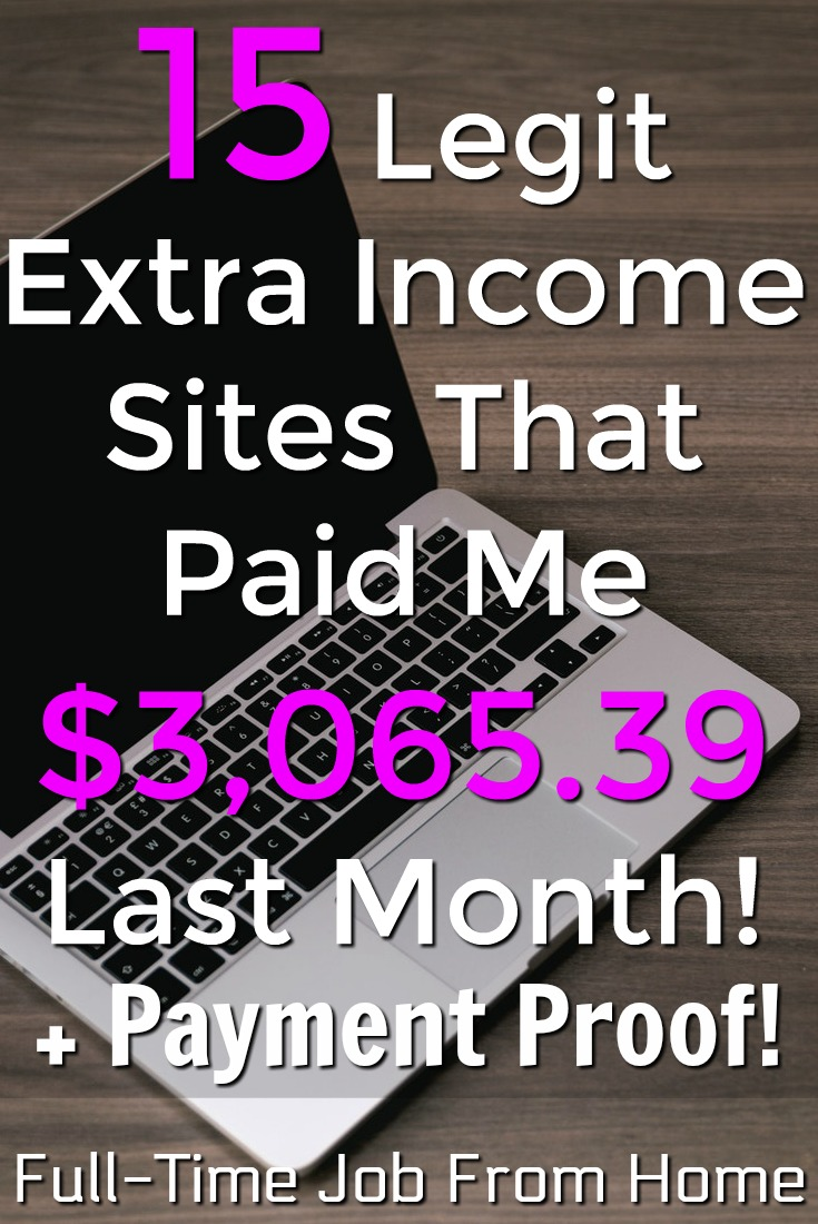 Are you looking to make money online? Well let me show you the 15 legitimate extra income sites I use to make over $3,000 last month! I'll even show you proof they pay!