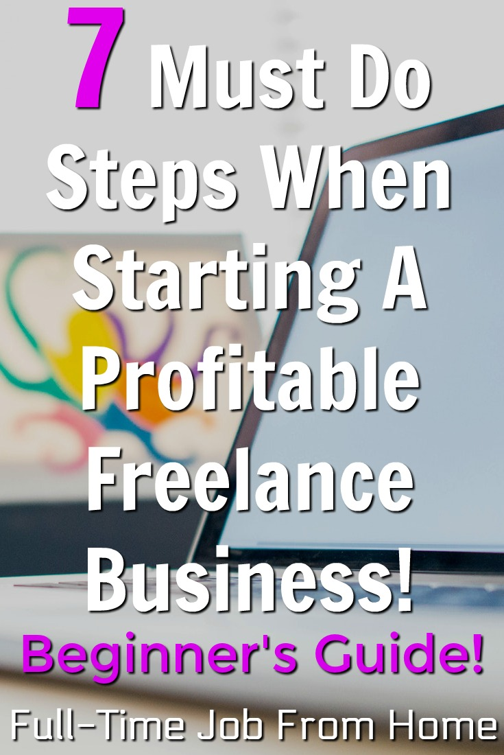 If you're looking to make money online starting your own freelance business might be the best option for you. Check out the 7 essential steps in this beginners guide to starting your own freelance business!