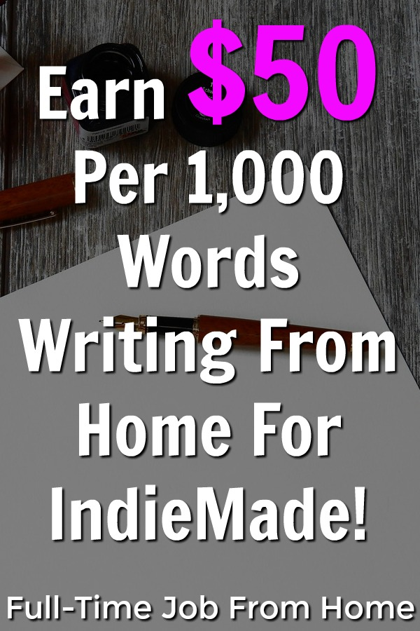 Learn How You Can Work From Home as a Freelance Writer and Make $50 per 1,000 word blog post for IndieMade!