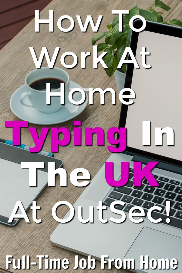 Learn How You Can Work At Home Part-Time typing and transcribing in the US & UK For OutSec!
