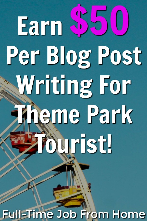 Learn How You Can Make $50 Per Freelance Writing Post writing about theme parks at Theme Park Tourist!