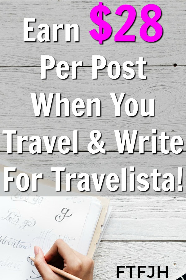 Are you interested in getting paid to travel and write? You can earn $28 for every 1,000 word article you submit at Travelista!