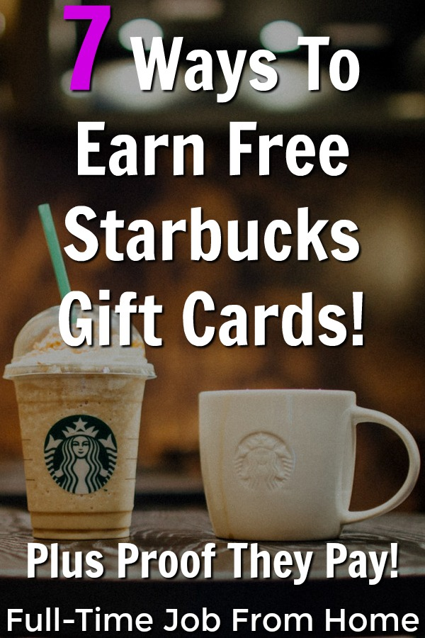 If you're looking to earn free Starbucks gift cards you're in the right place. I'll show you 7 legitimate ways you can earn free gift cards plus show you proof that they pay!