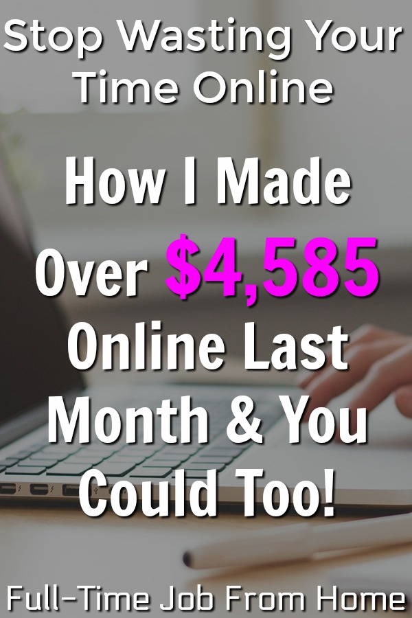 Are you making a REAL income online? If not you're probably wasting your time, stop wasting time online and learn how you can make a real income from home. Here's how I made over $4,858 online last month and how you can could too!